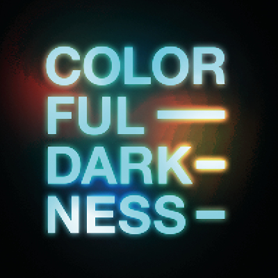 Colorful Darkness